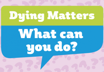 Dying Matters - What can you do?